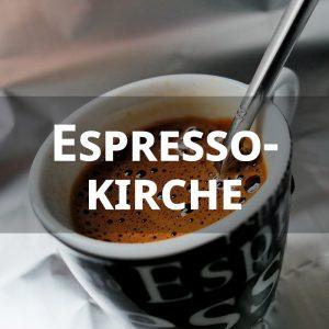Espresso-Kirche