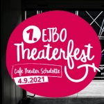 SAVE THE DATE! 1. EJBO-Theaterfest