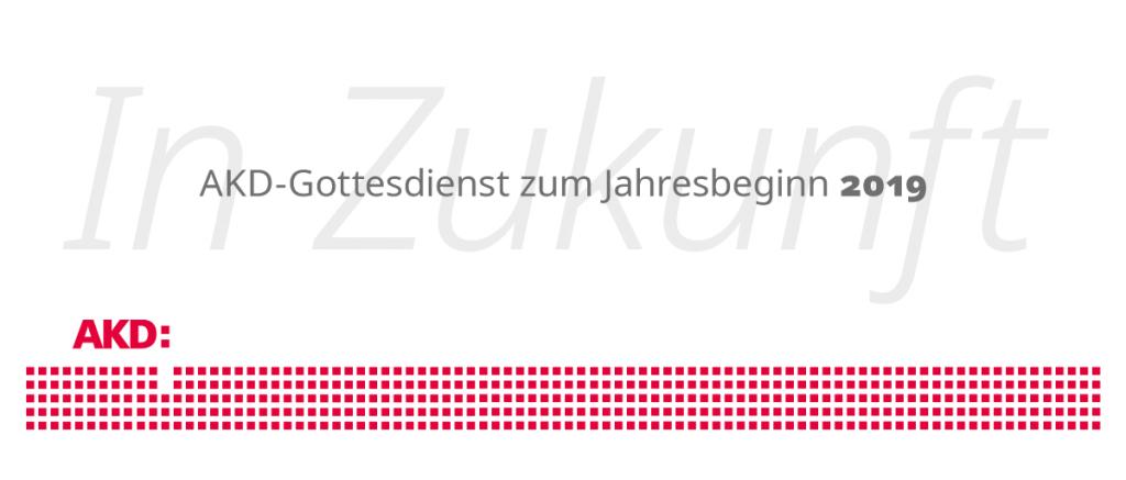 """Titelmotiv der Einladung """"AKD-Gottesdienst zum Jahresbeginn 2019"""""""