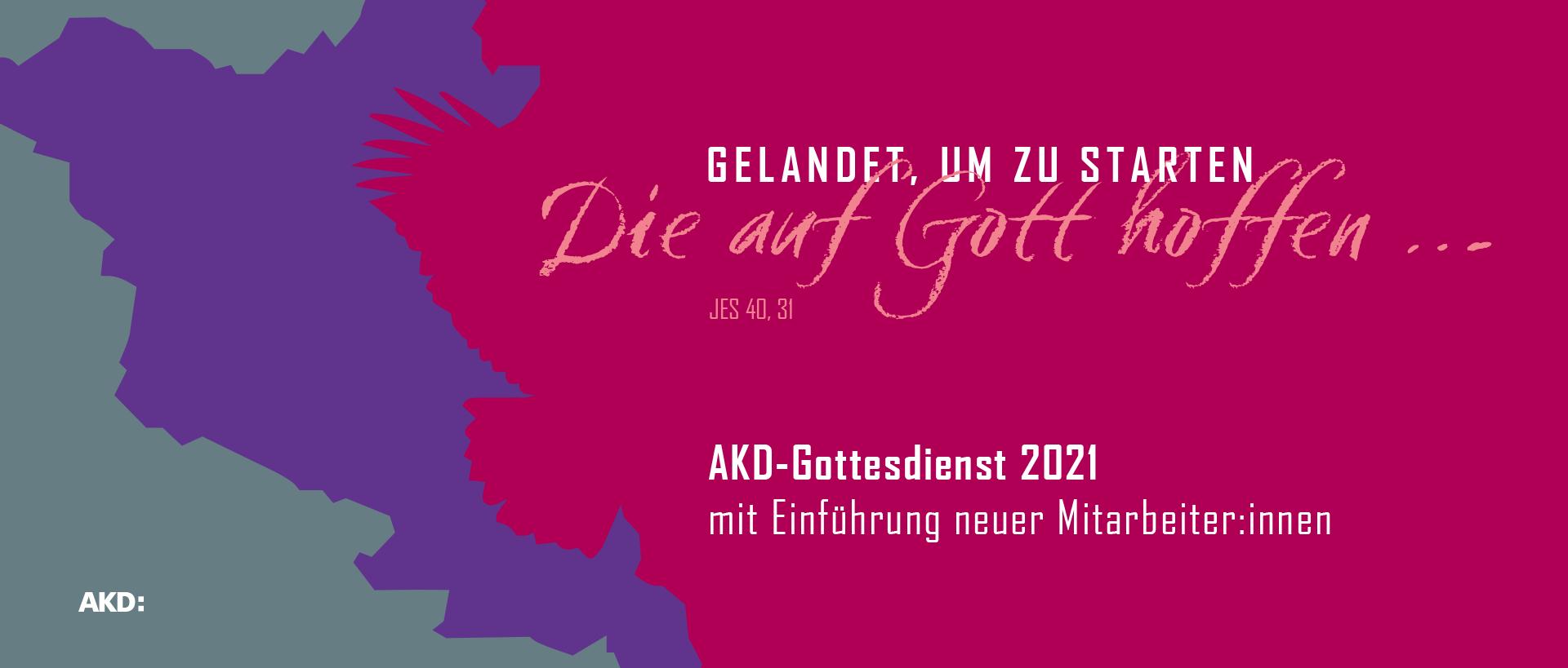 AKD-Gottesdienst 2021 mit Einführung neuer Mitarbeiter:innen