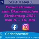 SCHAUT MA(H)L – Frauenstimmen zum Ökumenischen Kirchentag 2021