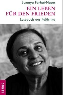 Sumaya Farhat-Naser. Ein Leben für den Frieden.